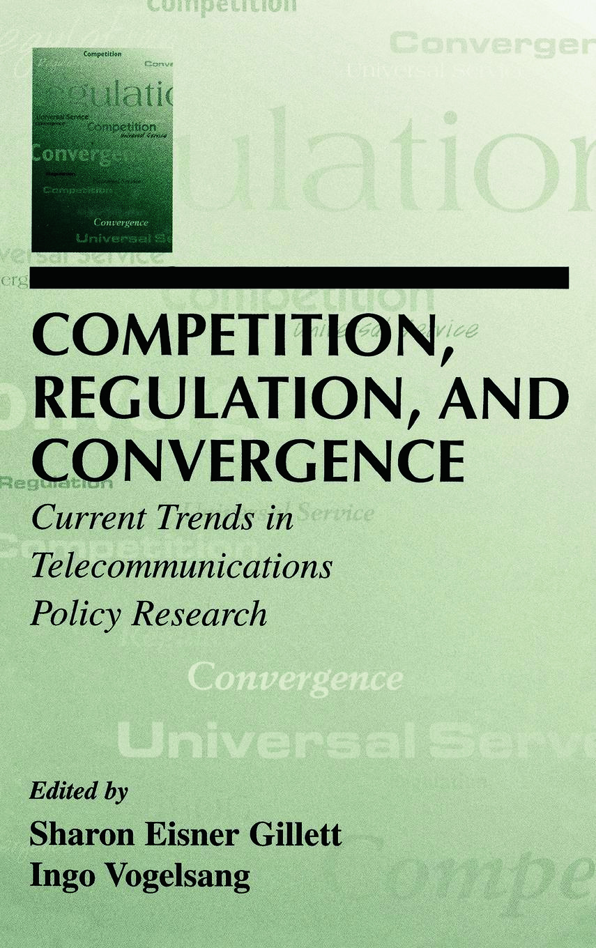 Competition, Regulation, and Convergence: Current Trends in Telecommunications Policy Research book cover