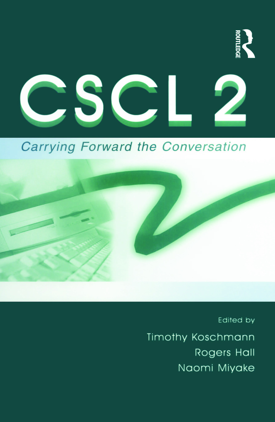 Cscl 2: Carrying Forward the Conversation (Paperback) book cover