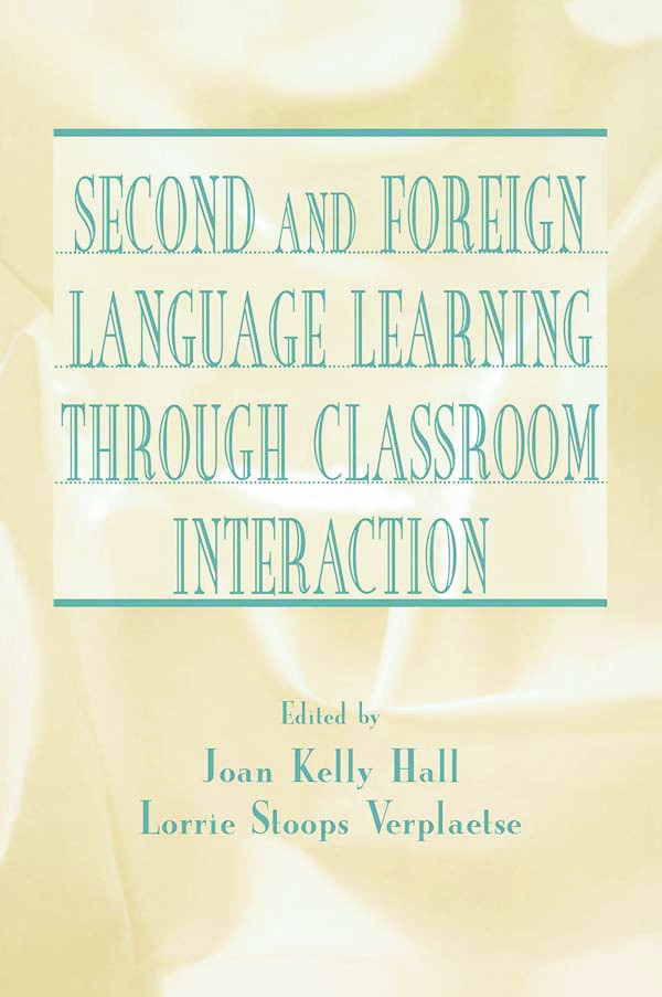 Second and Foreign Language Learning Through Classroom Interaction: 1st Edition (Hardback) book cover