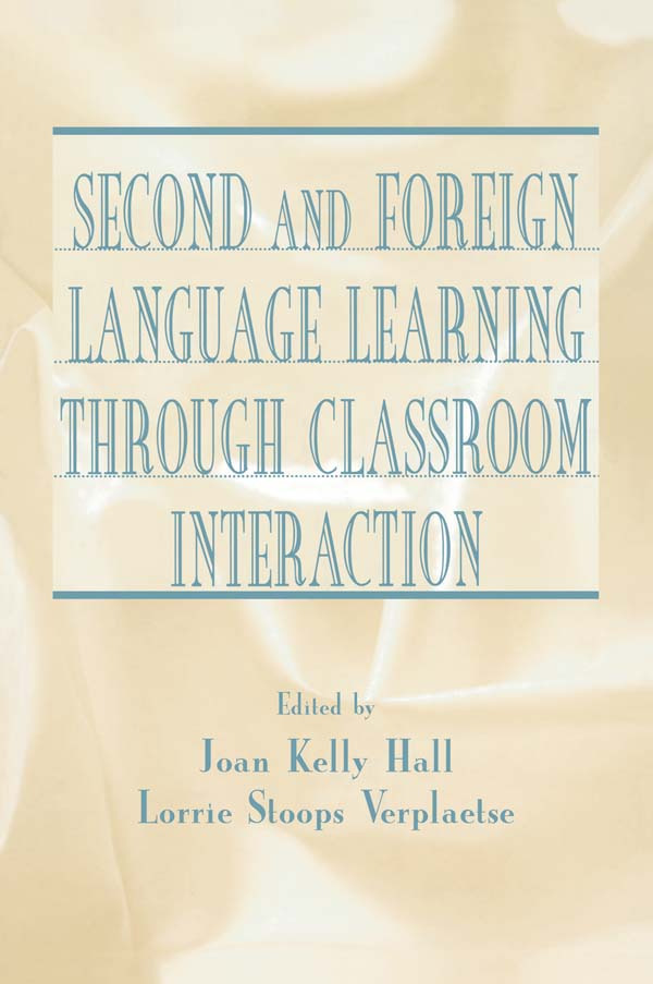 Second and Foreign Language Learning Through Classroom Interaction (Paperback) book cover