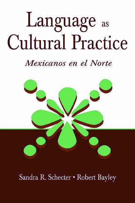 Language as Cultural Practice: Mexicanos en el Norte, 1st Edition (Paperback) book cover
