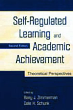 Self-Regulated Learning and Academic Achievement: Theoretical Perspectives, 2nd Edition (Paperback) book cover