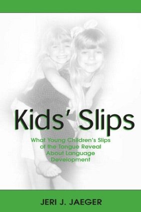 Kids' Slips: What Young Children's Slips of the Tongue Reveal About Language Development (Hardback) book cover