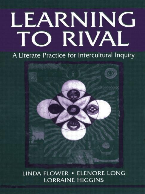 Learning to Rival: A Literate Practice for Intercultural Inquiry book cover