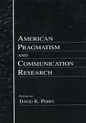 American Pragmatism and Communication Research book cover
