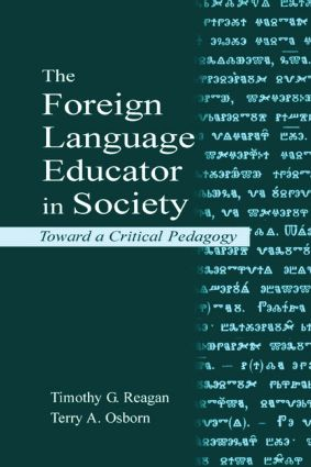 The Foreign Language Educator in Society: Toward A Critical Pedagogy, 1st Edition (Paperback) book cover