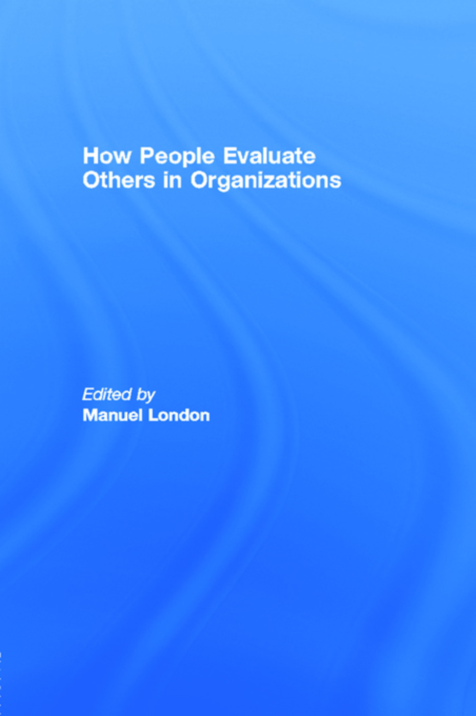 How People Evaluate Others in Organizations (Paperback) book cover