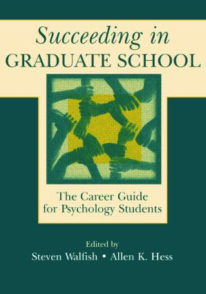 Succeeding in Graduate School: The Career Guide for Psychology Students (Paperback) book cover
