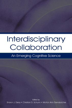Interdisciplinary Collaboration: An Emerging Cognitive Science (Hardback) book cover