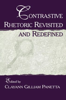 Contrastive Rhetoric Revisited and Redefined
