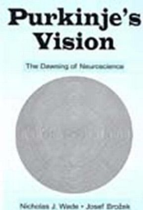 Purkinje's Vision: The Dawning of Neuroscience (Hardback) book cover