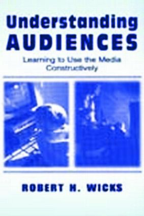 Understanding Audiences: Learning To Use the Media Constructively, 1st Edition (Paperback) book cover