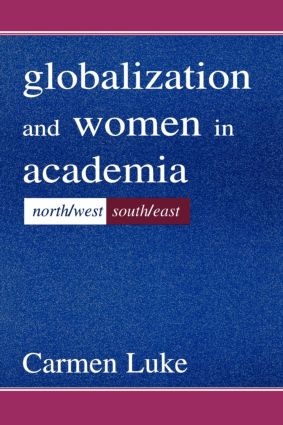 Globalization and Women in Academia: North/west-south/east book cover