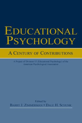 Educational Psychology: A Century of Contributions: A Project of Division 15 (educational Psychology) of the American Psychological Society (Paperback) book cover