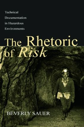 The Rhetoric of Risk: Technical Documentation in Hazardous Environments (Paperback) book cover