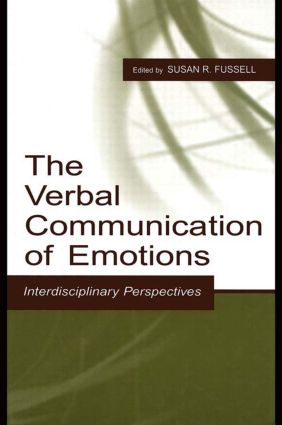 The Verbal Communication of Emotions: Interdisciplinary Perspectives, 1st Edition (Hardback) book cover