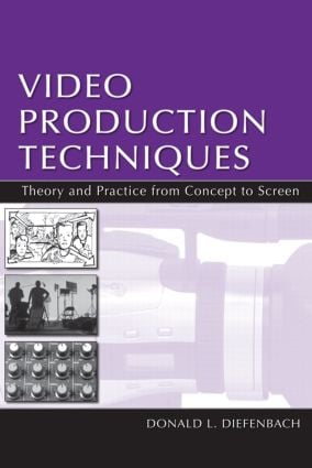 Video Production Techniques: Theory and Practice From Concept to Screen (Hardback) book cover