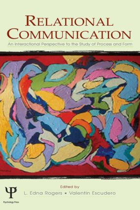 Relational Communication: An Interactional Perspective To the Study of Process and Form (Hardback) book cover