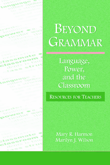 Beyond Grammar: Language, Power, and the Classroom: Resources for Teachers, 1st Edition (Paperback) book cover