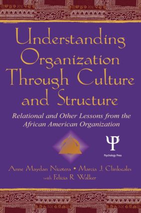 Understanding Organization Through Culture and Structure: Relational and Other Lessons From the African American Organization (Hardback) book cover