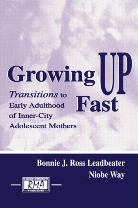 Growing Up Fast: Transitions To Early Adulthood of Inner-city Adolescent Mothers (Hardback) book cover