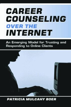 Career Counseling Over the Internet: An Emerging Model for Trusting and Responding To Online Clients, 1st Edition (Paperback) book cover