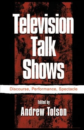 Television Talk Shows: Discourse, Performance, Spectacle book cover