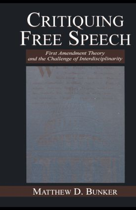 Critiquing Free Speech: First Amendment theory and the Challenge of Interdisciplinarity book cover