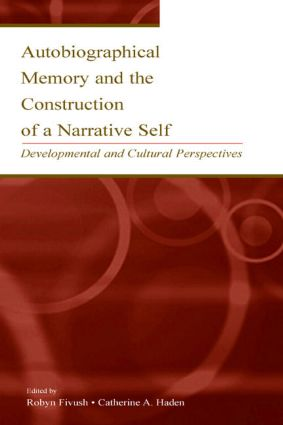 Autobiographical Memory and the Construction of A Narrative Self: Developmental and Cultural Perspectives (Hardback) book cover