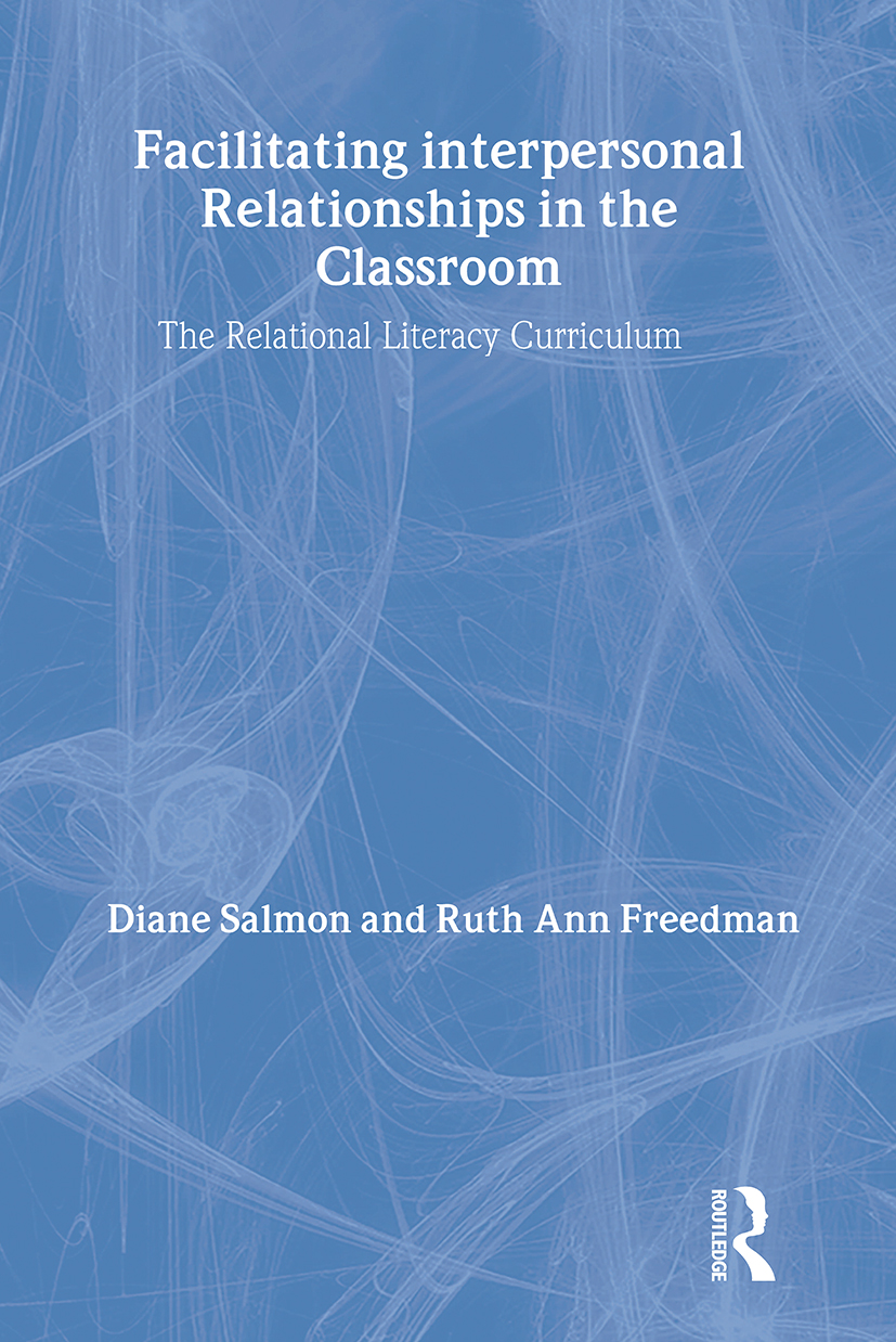 Facilitating interpersonal Relationships in the Classroom: The Relational Literacy Curriculum, 1st Edition (Paperback) book cover