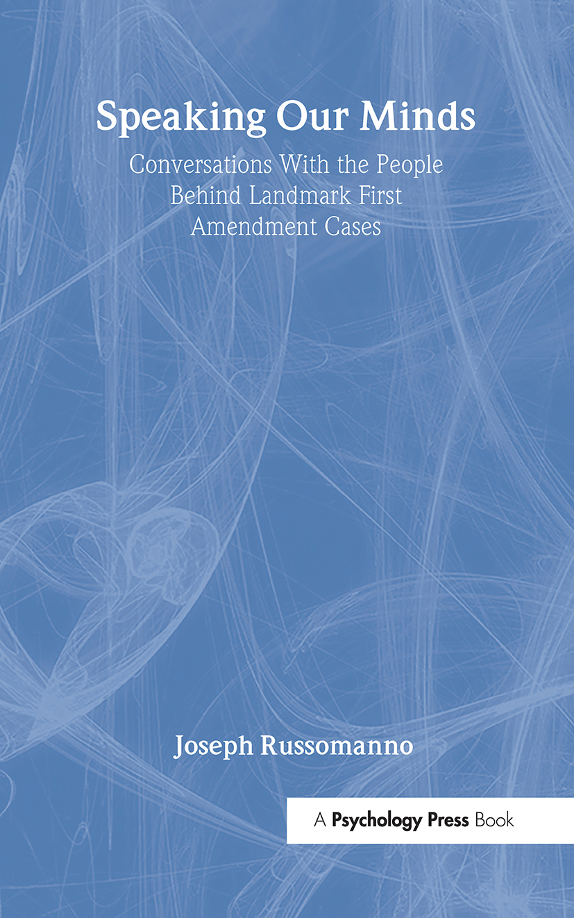 Speaking Our Minds: Conversations With the People Behind Landmark First Amendment Cases, 1st Edition (Hardback) book cover