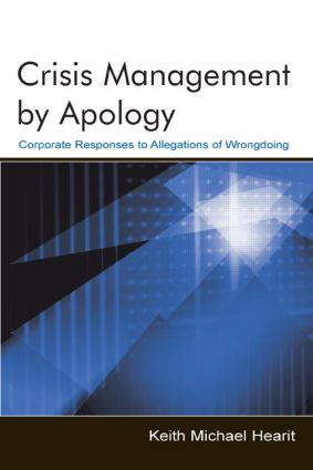 Crisis Management By Apology: Corporate Response to Allegations of Wrongdoing (Paperback) book cover