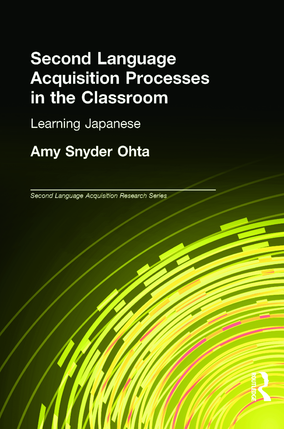 Second Language Acquisition Processes in the Classroom: Learning Japanese book cover