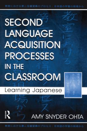 Second Language Acquisition Processes in the Classroom: Learning Japanese (Paperback) book cover