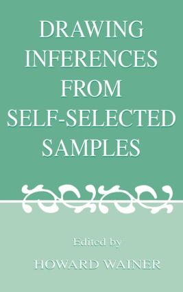 Drawing Inferences From Self-selected Samples: 1st Edition (Paperback) book cover