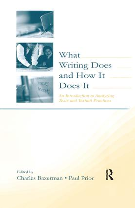 What Writing Does and How It Does It: An Introduction to Analyzing Texts and Textual Practices, 1st Edition (Hardback) book cover