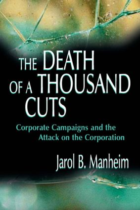 The Death of A Thousand Cuts: Corporate Campaigns and the Attack on the Corporation (Hardback) book cover