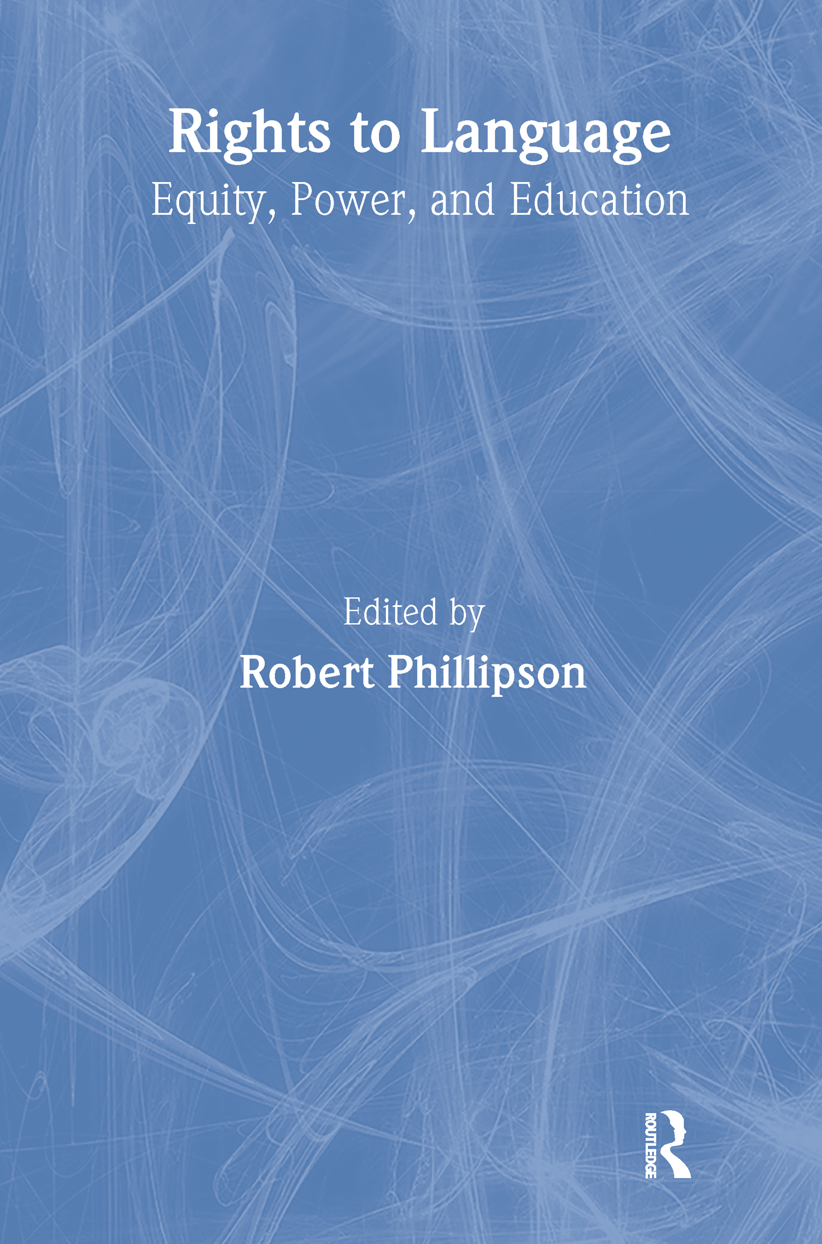 Rights to Language: Equity, Power, and Education, 1st Edition (Paperback) book cover