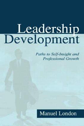 Leadership Development: Paths To Self-insight and Professional Growth (Paperback) book cover