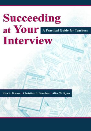 Succeeding at Your Interview: A Practical Guide for Teachers, 1st Edition (Paperback) book cover
