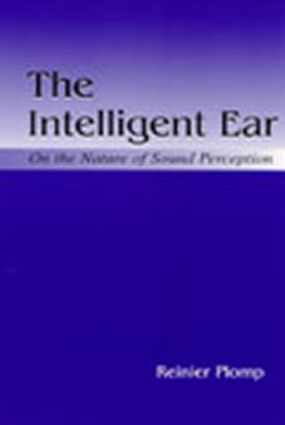 The Intelligent Ear: On the Nature of Sound Perception (Hardback) book cover