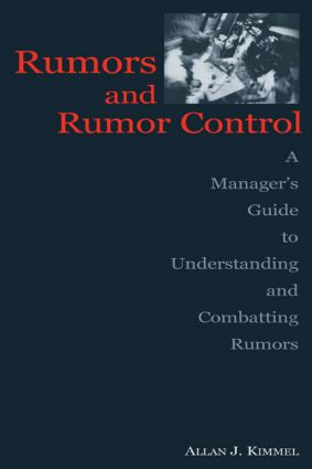 Rumors and Rumor Control: A Manager's Guide to Understanding and Combatting Rumors, 1st Edition (Hardback) book cover