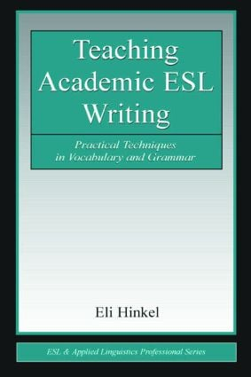 Teaching Academic ESL Writing: Practical Techniques in Vocabulary and Grammar, 1st Edition (Paperback) book cover