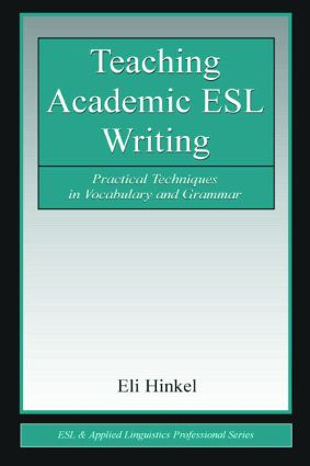 Teaching Academic ESL Writing: Practical Techniques in Vocabulary and Grammar (Paperback) book cover