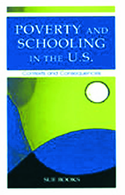 Poverty and Schooling in the U.S.: Contexts and Consequences, 1st Edition (Paperback) book cover