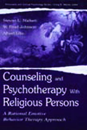 Counseling and Psychotherapy With Religious Persons: A Rational Emotive Behavior Therapy Approach, 1st Edition (Paperback) book cover