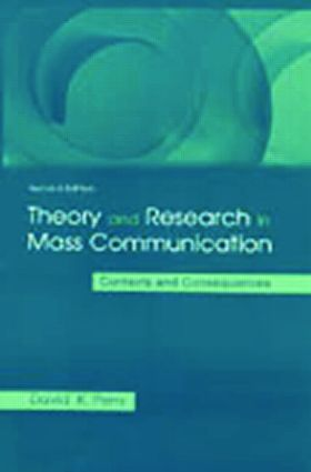 Theory and Research in Mass Communication: Contexts and Consequences, 2nd Edition (Paperback) book cover