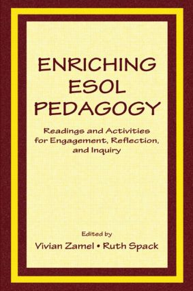 Enriching Esol Pedagogy: Readings and Activities for Engagement, Reflection, and Inquiry, 1st Edition (Paperback) book cover