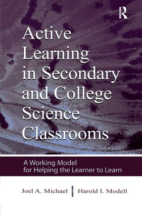 Active Learning in Secondary and College Science Classrooms: A Working Model for Helping the Learner To Learn, 1st Edition (Paperback) book cover