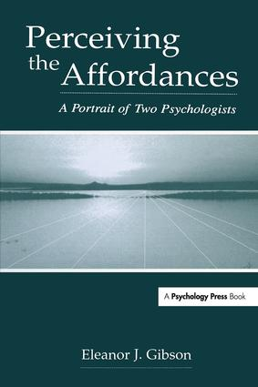 Perceiving the Affordances: A Portrait of Two Psychologists (Hardback) book cover